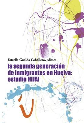 Segunda Generación de Inmigrantes en Huelva. Estudio HIJAI